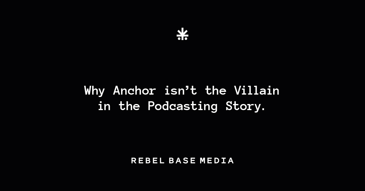 Why Anchor isn't the villain in the podcasting tory