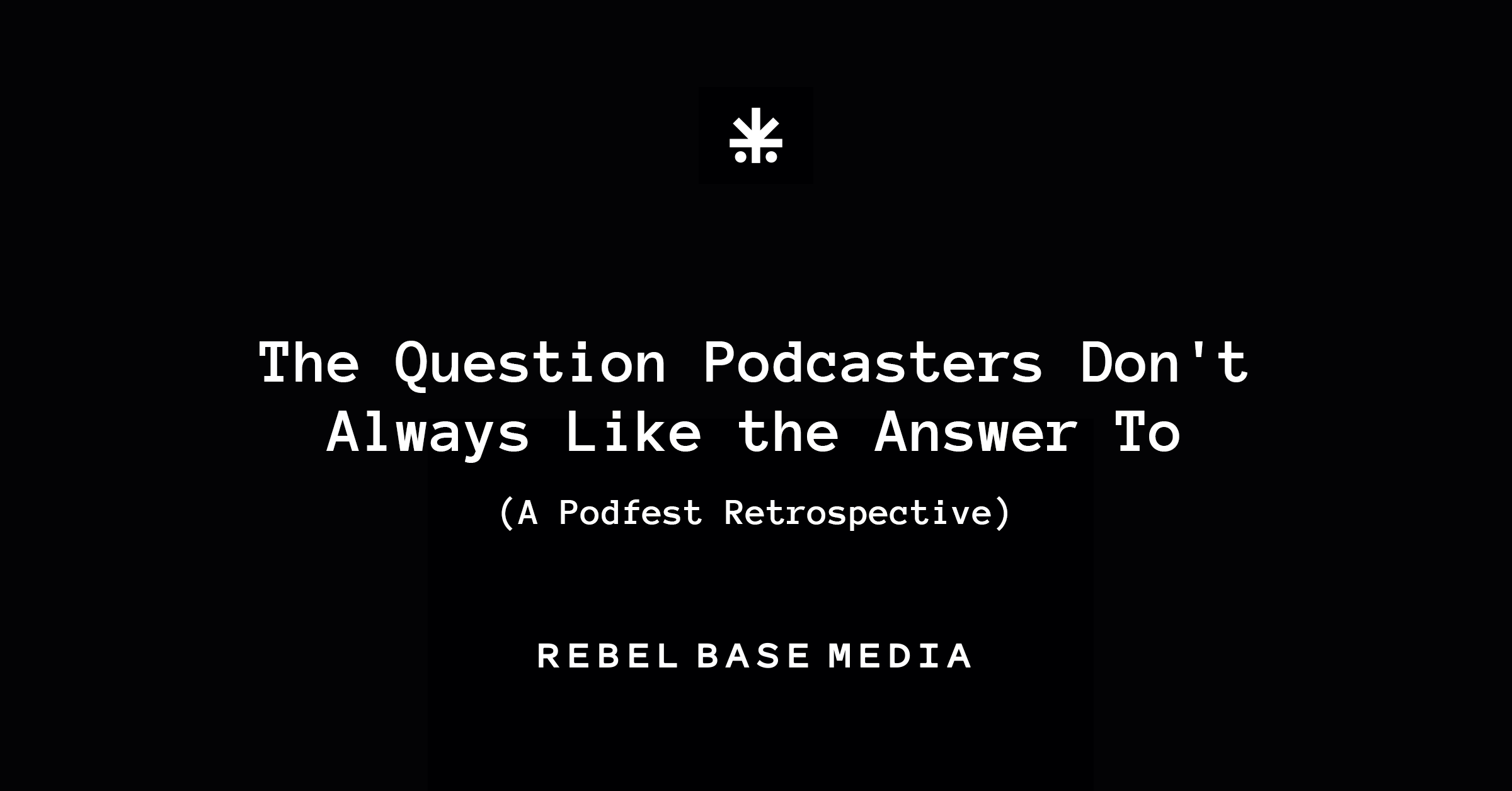 The Question Podcasters Don't Always Like the Answer To - FB