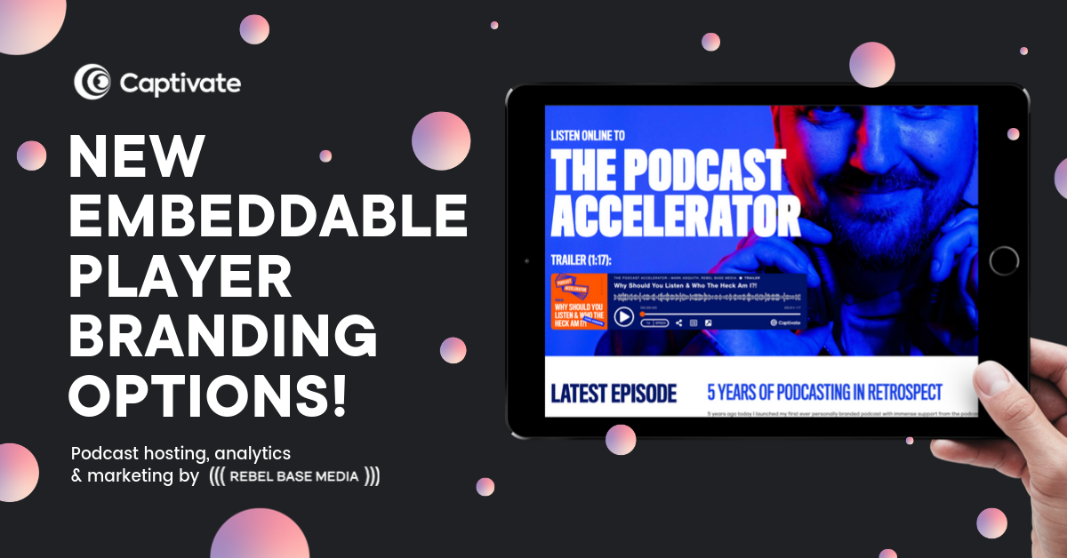 New embeddable podcast player branding options from Captivate.fm