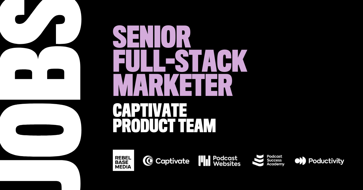 Senior Full Stack Marketer Job - Captivate by Rebel Base Media